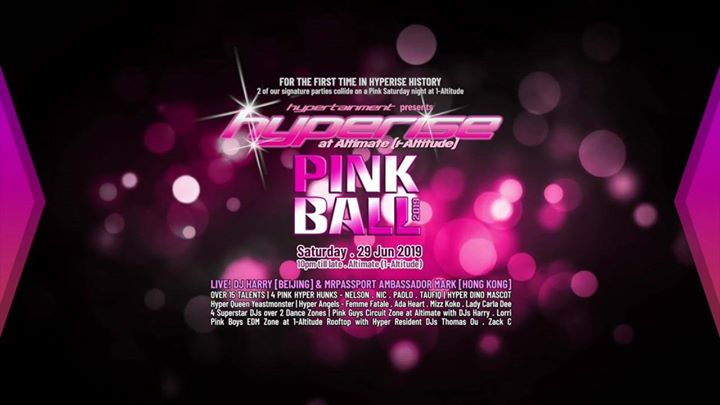Hyperise Pink Ball 2019 at 1-Altitude | 29Jun.Sat a Singapore le sab 29 giugno 2019 22:00-04:00 (Clubbing Gay)