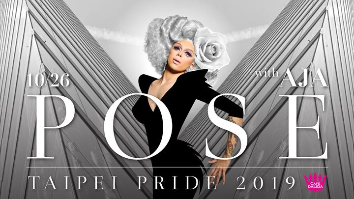 POSE with AJA Drag Race Superstar PRIDE Party 魯保羅巨星同志大遊行變裝派對 in Taipei le Sat, October 26, 2019 from 10:00 pm to 04:00 am (Clubbing Gay Friendly)