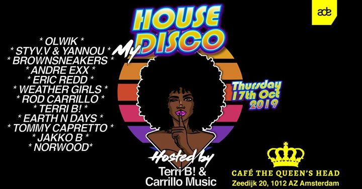 House My Disco Event hosted by Terri B! & Carrillo Music in Amsterdam le Thu, October 17, 2019 at 09:00 pm (Clubbing Gay, Lesbian)