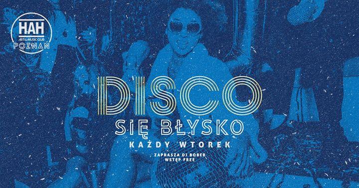DISCO SIĘ Błysko // Wjazd Free a Poznań le mar 14 gennaio 2020 22:00-06:00 (Clubbing Gay friendly)
