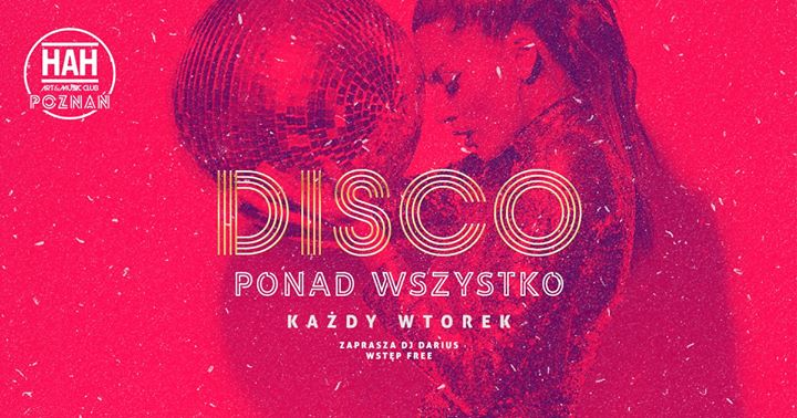 DISCO PONAD Wszystko // Wjazd Free in Poznań le Tue, September 17, 2019 from 10:00 pm to 06:00 am (Clubbing Gay Friendly)