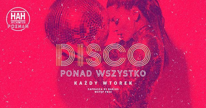 DISCO PONAD Wszystko // Wjazd Free en Poznań le mar  7 de enero de 2020 22:00-06:00 (Clubbing Gay Friendly)