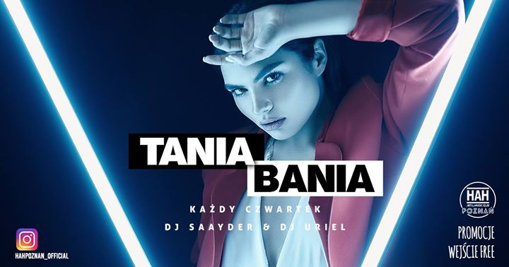 TANIA BANIA / -50% na barach / Wjazd Free a Poznań le gio 28 novembre 2019 22:00-06:00 (Clubbing Gay friendly)