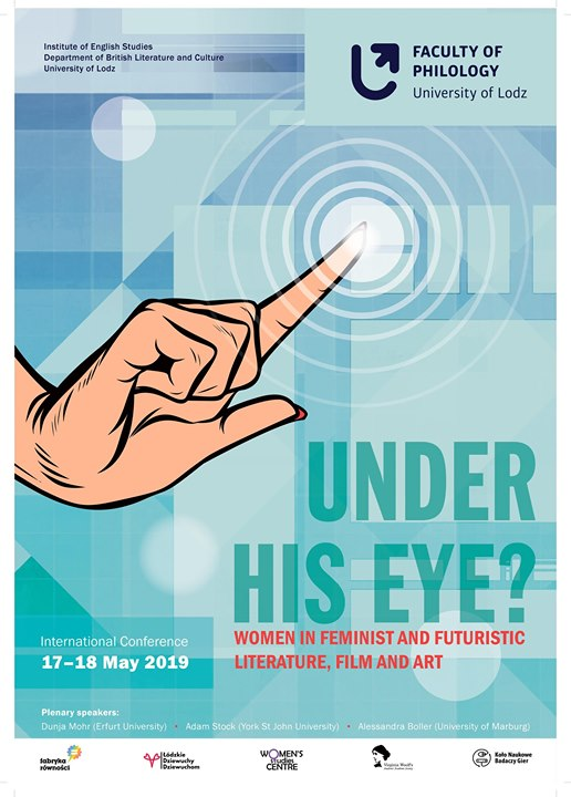 """International Conference: """"Under His Eye?"""" a Lodz le ven 17 maggio 2019 00:00-00:00 (Incontri / Dibatti Gay, Lesbica, Trans, Bi)"""