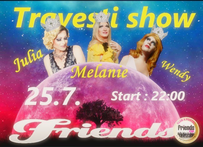 Travesti show Julia , Melanie a Wendy en Praga le jue 25 de julio de 2019 22:00-01:00 (Espectáculo Gay Friendly)