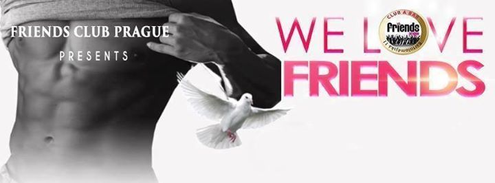 We Love Friends (Wendy) - MC Kristina / DJ MeeVee en Praga le vie  5 de julio de 2019 19:00-05:00 (Clubbing Gay Friendly)