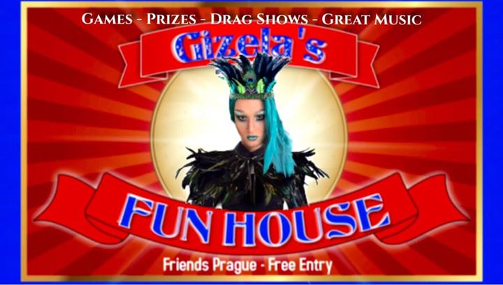Gizela's Fun House with DJ WhiteCat in Prague le Wed, October 16, 2019 from 10:00 pm to 06:00 am (Clubbing Gay Friendly)