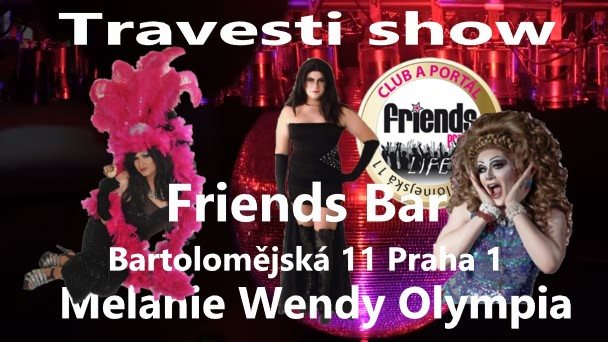 Travesti Show Melanie , Wendy a Olympia in Prag le Do 27. Juni, 2019 22.00 bis 01.00 (Vorstellung Gay Friendly)
