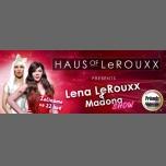 HAUS OF LeROUXX SHOW (Lena,Madona) à Prague le jeu. 19 avril 2018 à 22h00 (Clubbing Gay Friendly)