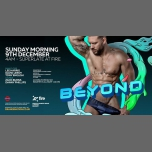 Beyond Afterhours 9th December - 4am to Superlate in London le Sun, December  9, 2018 from 04:00 am to 12:00 pm (After Gay)
