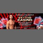 Beyond Casino - 17.03.19 - 4am til Late à Londres le dim. 17 mars 2019 de 04h00 à 12h00 (After Gay)