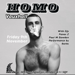 HOMO Vauxhall-November spawned a monster in London le Fri, November  9, 2018 from 09:00 pm to 04:00 am (Clubbing Gay)