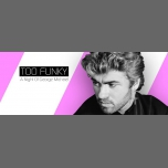 Too Funky: A Night Of George Michael in London le Fr 16. November, 2018 21.00 bis 04.00 (Clubbing Gay)