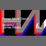 Horse Meat Disco - Severino & James Hillard in London le Sun, February 24, 2019 from 08:00 pm to 03:00 am (Clubbing Gay)