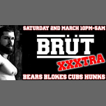 BRÜT XXXtra in London le Sat, March  2, 2019 from 10:00 pm to 05:00 am (Clubbing Gay, Bear)