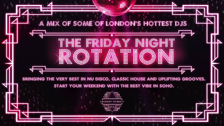 The Friday Night Rotation in London le Fri, September 20, 2019 from 09:00 pm to 12:00 am (Show Gay)