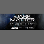 Dark Matter XI à Londres le sam. 11 mai 2019 de 22h00 à 07h00 (Clubbing Gay)