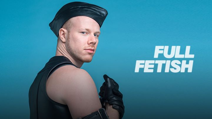 Full Fetish - Fetish Week London 2019 en Londres le sáb 13 de julio de 2019 22:00-06:00 (Clubbing Gay)