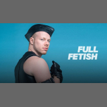 Full Fetish - Fetish Week London 2019 in London le Sa 13. Juli, 2019 22.00 bis 06.00 (Clubbing Gay)