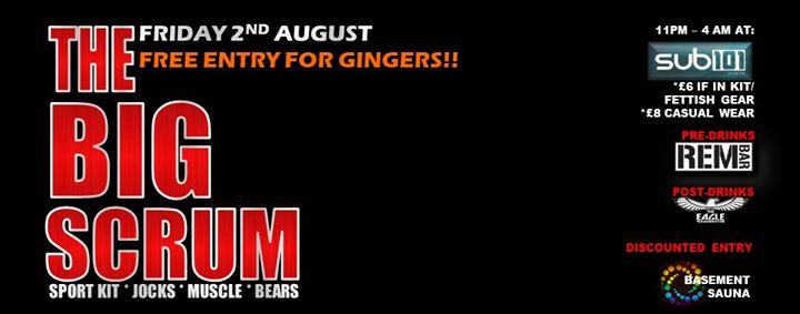 Free Entry for Gingers! The Big Scrum Fri 2nd August in Manchester le Fri, August  2, 2019 from 11:00 pm to 04:00 am (Clubbing Gay)