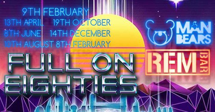 Full On 80s en Manchester le sáb  8 de febrero de 2020 21:00-02:00 (Clubbing Gay, Oso)