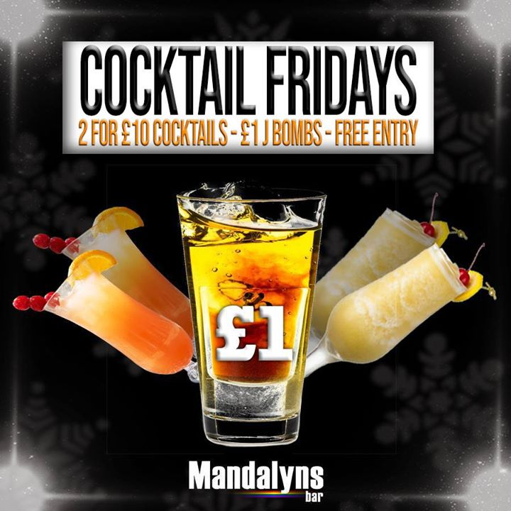 Cocktail Fridays at Mandalyns en Bristol le vie 16 de agosto de 2019 20:00-03:00 (Clubbing Gay, Lesbiana)