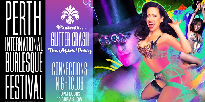 PerthGLITTER CRASH - presented by the Perth international Burlesque Festiva2019年10月26日,22:00(男同性恋, 女同性恋 下班后的活动)