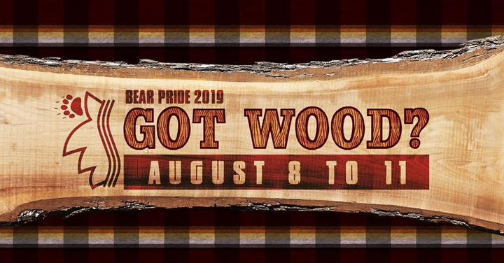 Bear Pride 2019 - GOT WOOD? in Sydney from  8 til August 11, 2019 (After-Work Gay, Bear, Bi)