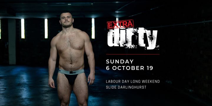 Extra Dirty // October Long Weekend a Sydney le dom  6 ottobre 2019 21:00-04:00 (Clubbing Gay)