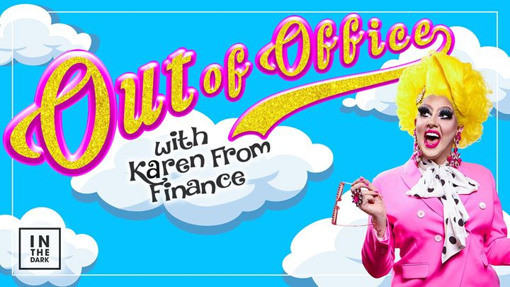 Karen From Finance - Out Of Office Adelaide à Adelaide le ven. 13 septembre 2019 de 20h00 à 23h00 (Spectacle Gay)