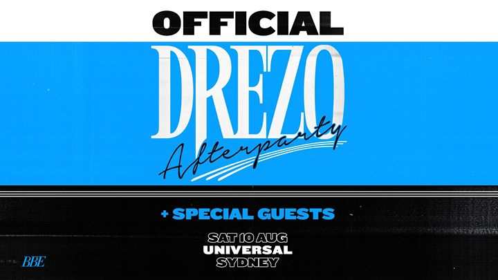 Drezo + Friends Official Afterparty | Sydney **TONIGHT** em Sydney le sáb, 10 agosto 2019 23:00-05:00 (Clubbing Gay)