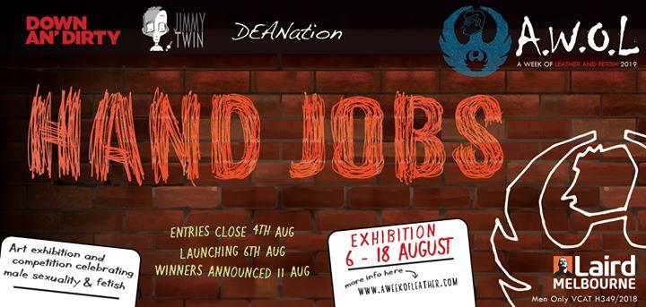 AWOL - Hand Jobs Art Exhibition à Melbourne le sam. 17 août 2019 de 17h00 à 01h00 (Expo Gay)