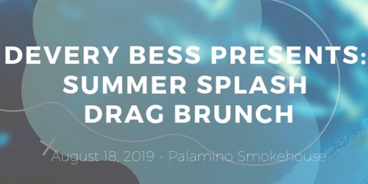 DeVery Bess: SUMMER SPLASH Drag Brunch à Calgary le dim. 18 août 2019 de 12h00 à 16h00 (Brunch Gay, Lesbienne, Trans, Bi)