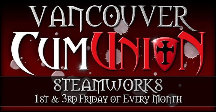 温哥华CumUnion at Steamworks Vancouver2019年 8月 1日,20:00(男同性恋 性别)