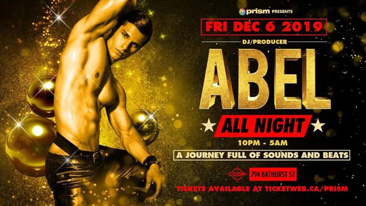 Prism present Abel all night long! a Toronto le ven  6 dicembre 2019 22:00-05:00 (Clubbing Gay)