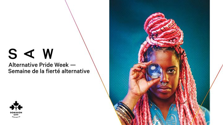 SAW Alternative Pride Week — Semaine de la fierté alternative in Ottawa from 18 til August 25, 2019 (Festival Gay, Lesbian, Trans, Bi)