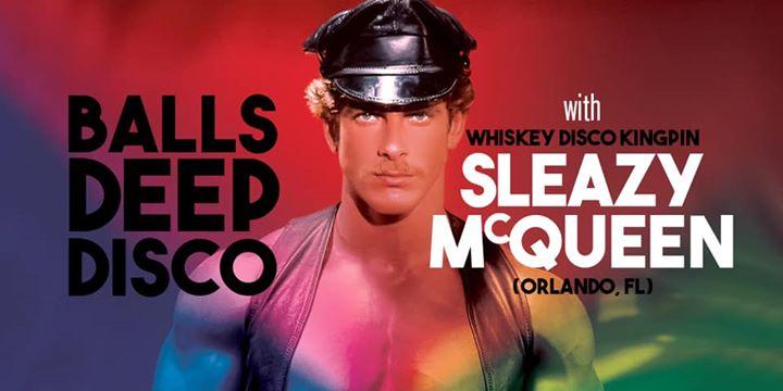 Balls Deep Disco w/ Sleazy McQueen in Toronto le Sa 24. August, 2019 21.00 Uhr (Clubbing Gay)
