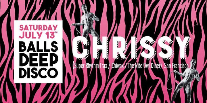 Balls Deep Disco w/ Chrissy à Toronto le sam. 13 juillet 2019 à 21h00 (Clubbing Gay)