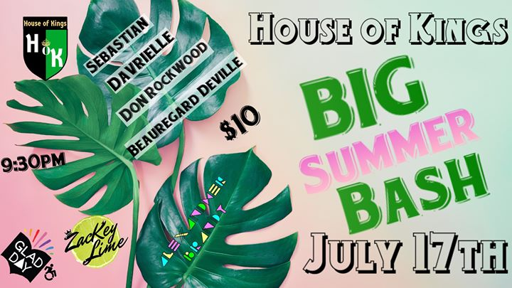 多伦多House of Kings: Big Summer Bash!2019年 9月17日,21:30(男同性恋, 女同性恋, 变性, 双性恋 下班后的活动)