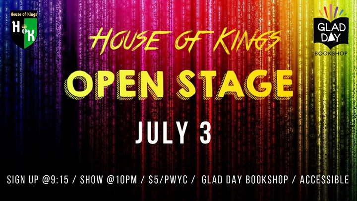 House of Kings: Open Stage! in Toronto le Mi  3. Juli, 2019 21.00 bis 00.30 (Begegnungen Gay, Lesbierin, Transsexuell, Bi)