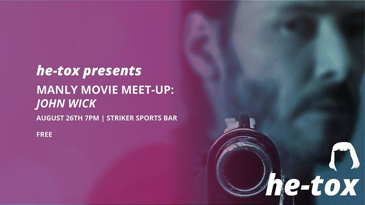 He-tox: Manly Movie Meet-up JOHN WICK in Toronto le Mon, August 26, 2019 from 07:00 pm to 10:00 pm (Meetings / Discussions Gay)
