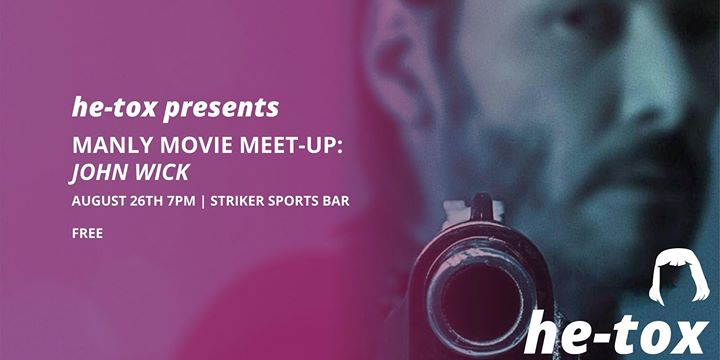 He-Tox presents Manly Movie Meetup: John Wick à Toronto le lun. 26 août 2019 de 19h00 à 22h00 (After-Work Gay)