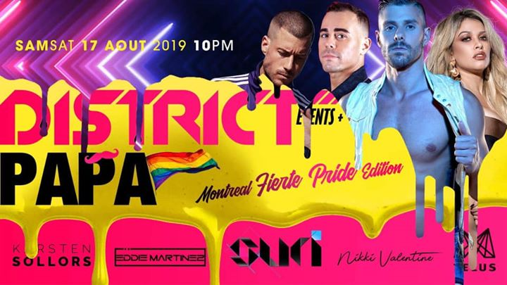 District - PAPA Party - Pride Fierté Montréal Edition in Montreal le Sat, August 17, 2019 from 10:00 pm to 03:00 am (Clubbing Gay, Lesbian)