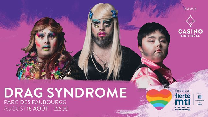 Festival Fierté Montréal – Drag Syndrome in Montreal le Fri, August 16, 2019 from 10:00 pm to 11:00 pm (Show Gay, Lesbian)