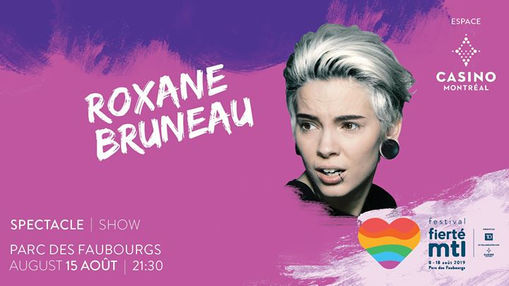 Festival Fierté Montréal – Roxane Bruneau in Montreal le Thu, August 15, 2019 from 09:30 pm to 11:00 pm (Show Gay, Lesbian)