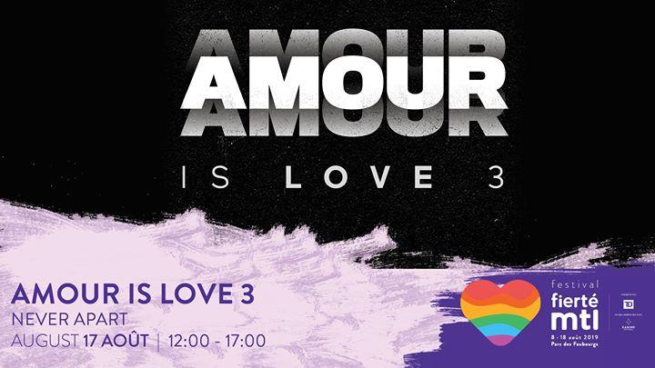 Festival Fierté Montréal - Amour is Love 3 a Montreal le sab 17 agosto 2019 12:00-17:00 (Festival Gay, Lesbica)
