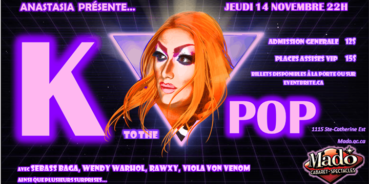 Anastasia présente: K to the POP in Montreal le Thu, November 14, 2019 from 10:00 pm to 02:00 am (Show Gay)