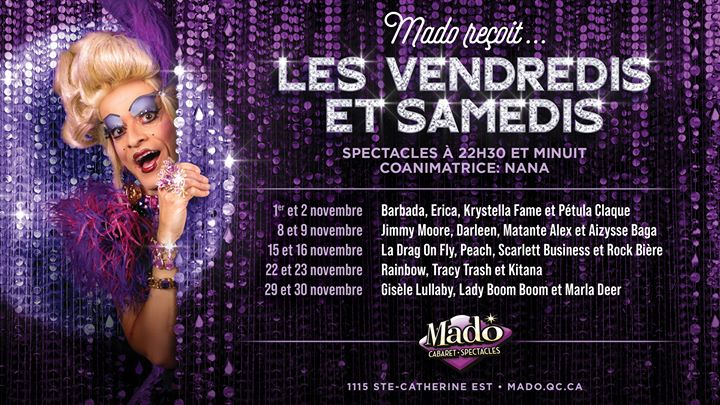 Mado Reçoit-Samedi le 23 novembre 2019 in Montreal le Sat, November 23, 2019 from 10:00 pm to 02:30 am (Show Gay)