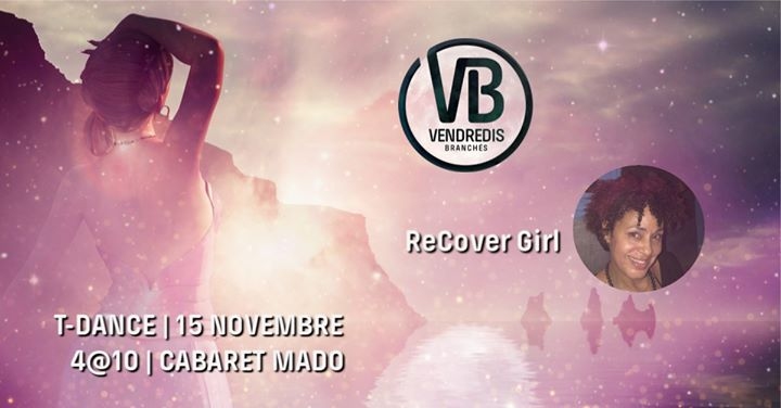 T-Dance avec ReCover Girl le 15 nov aux Vendredis Branchés in Montreal le Fri, November 15, 2019 from 04:00 pm to 10:00 pm (Tea Dance Gay)