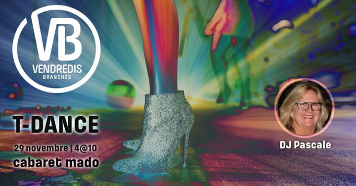 T-Dance avec DJ Pascale le 29 nov. aux Vendredis Branchés in Montreal le Fri, November 29, 2019 from 04:00 pm to 10:00 pm (Tea Dance Gay)